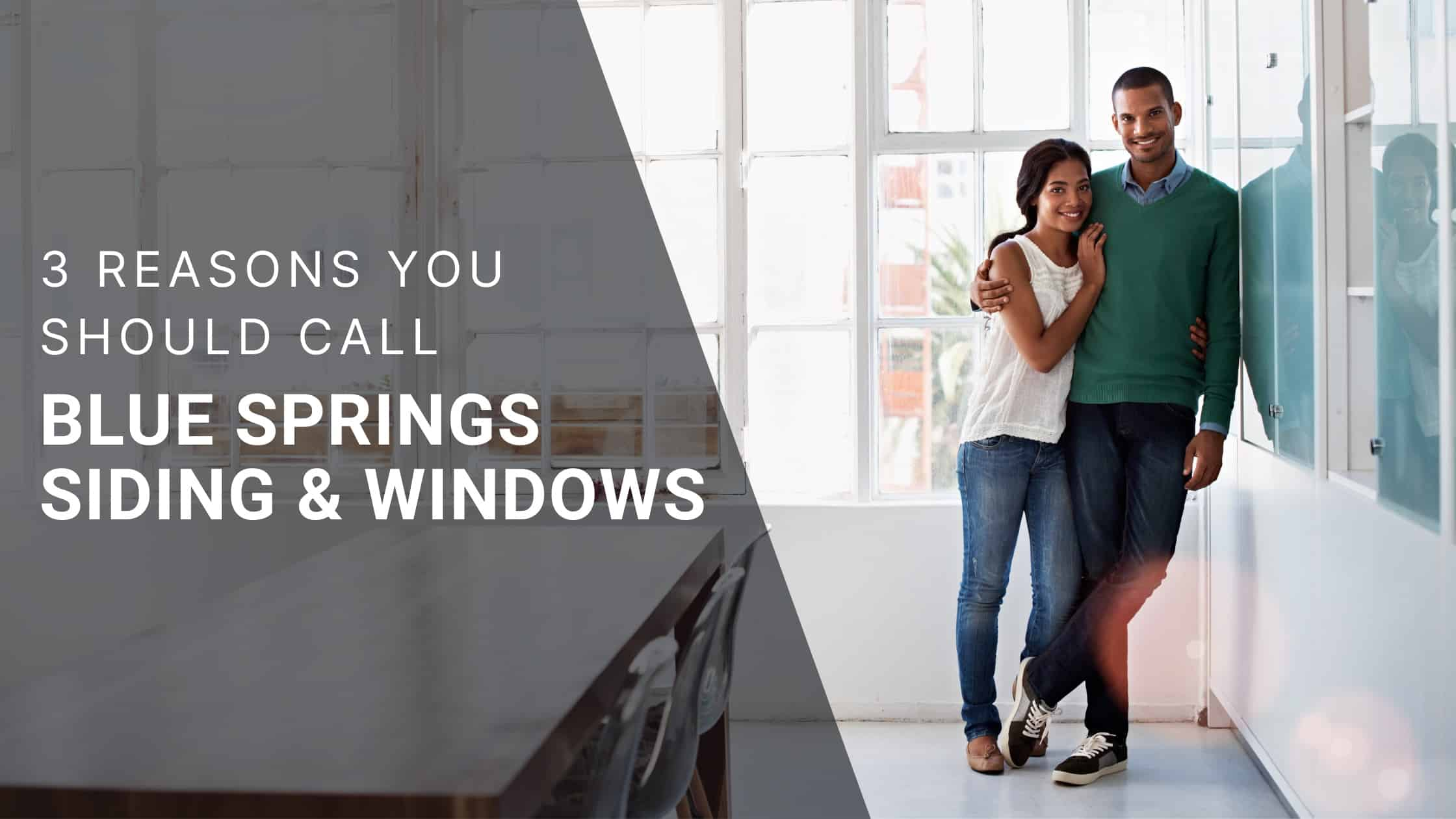 3 Reasons to Call Blue Springs Siding and Windows