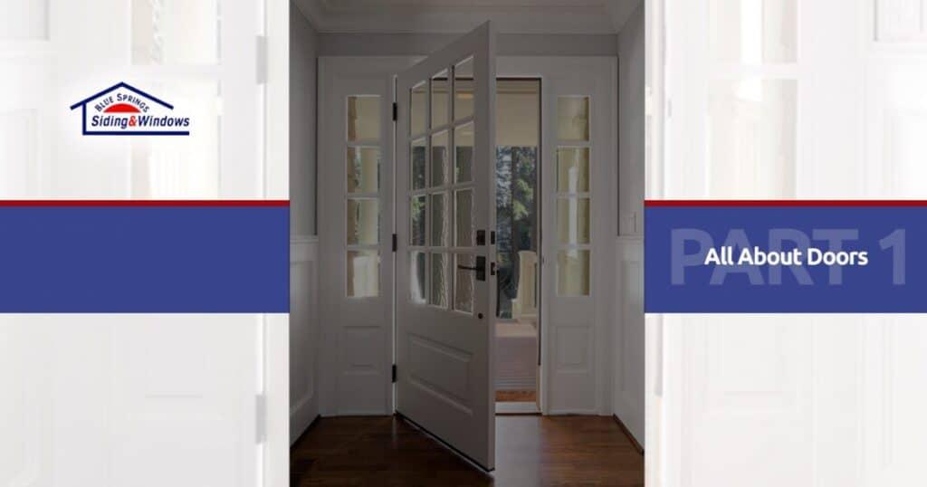 All About Doors: Kansas City Door Guide Blue Springs Siding & Windows