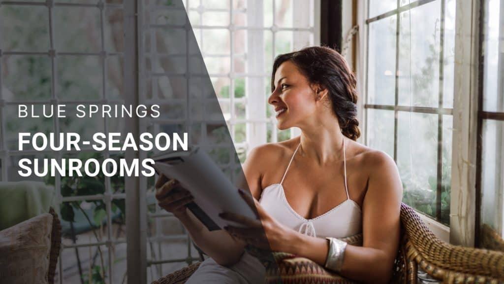 Why Choose a 4 Seasons Sunroom Blue Springs Siding and Windows