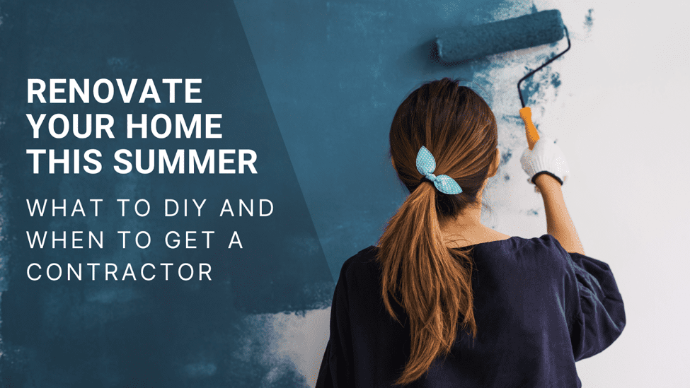 Renovate Your Home this Summer: What to DIY and When to Get a Contractor Blue Springs Siding and Windows